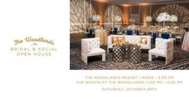 THE WOODLANDS RESORT Y THE WESTIN AT THE WOODLANDS NOS INVITAN AL BRIDAL & SOCIAL OPEN HOUSE